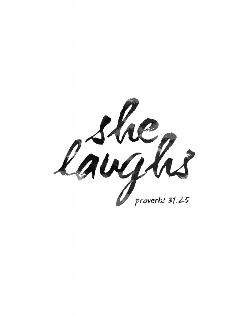 Proverbs 31:25 She Laughs Free Printable for your home